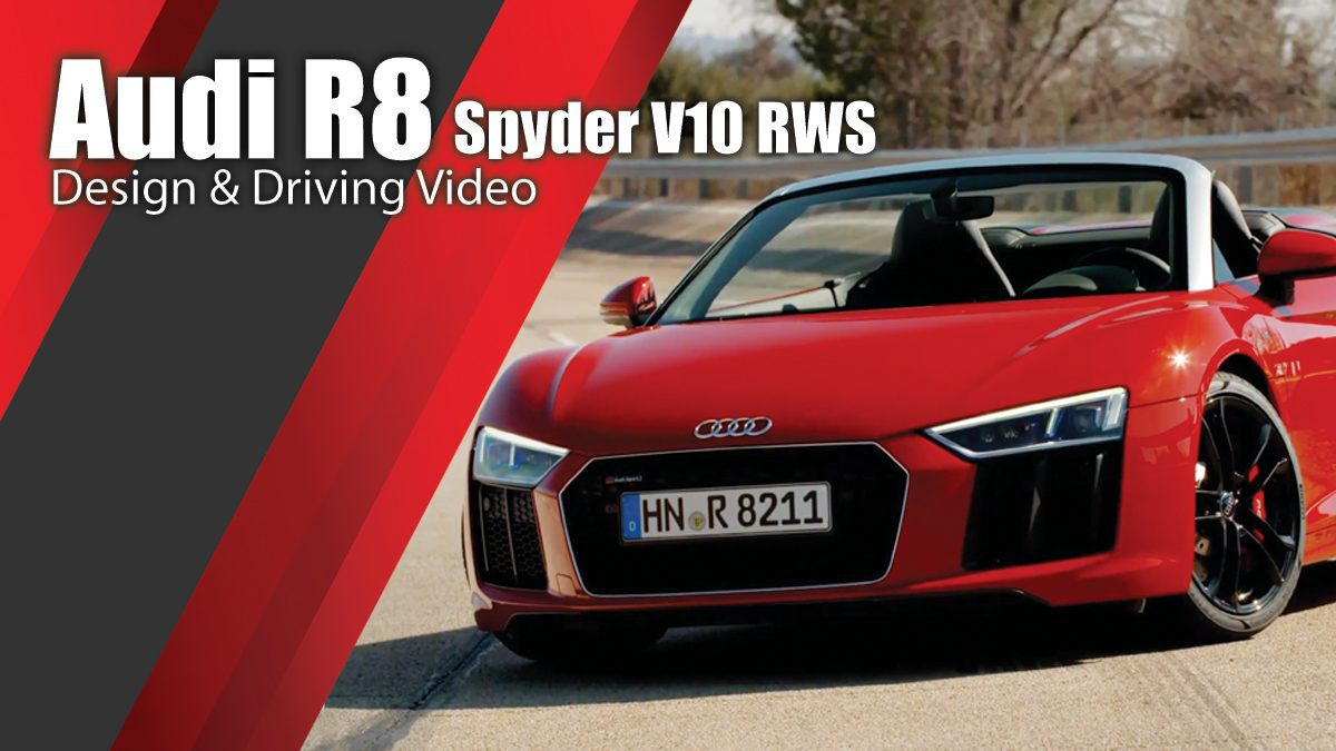 Audi R8 Spyder V10 RWS - Design & Driving Video