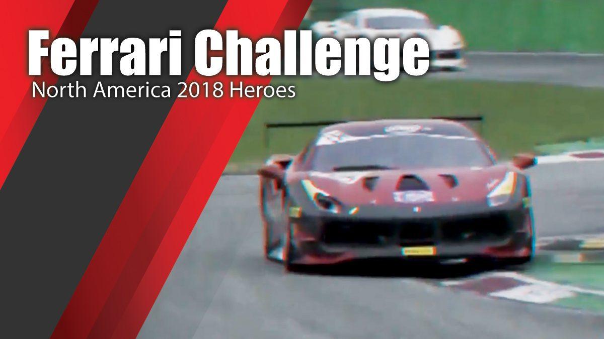 Ferrari Challenge North America 2018 Heroes