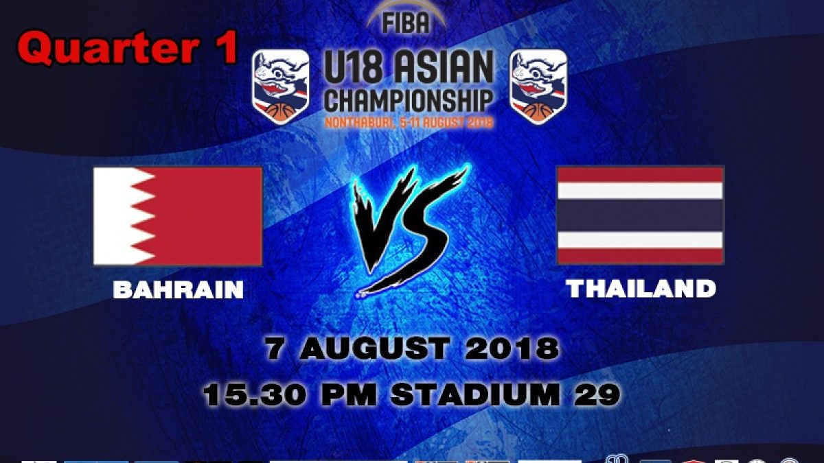 Q1 FIBA U18 Asian Championship 2018 : Bahrain VS Thailand (7 Aug 2018)