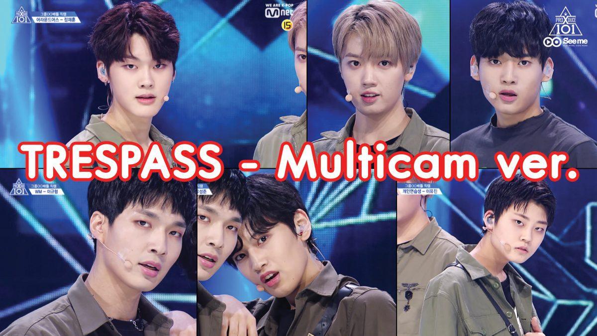 PRODUCE X 101ㅣวีดีโอ 1:1 - MONSTA X ♬TRESPASS (Multicam ver.) การแข่งขันรอบ Group Battle