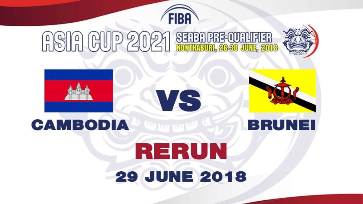 บาสเกตบอล FIBA ASIA CUP 2021 SEABA PRE-QUALIFIER  Cambodia  VS  Brunei  (29 June 2018)