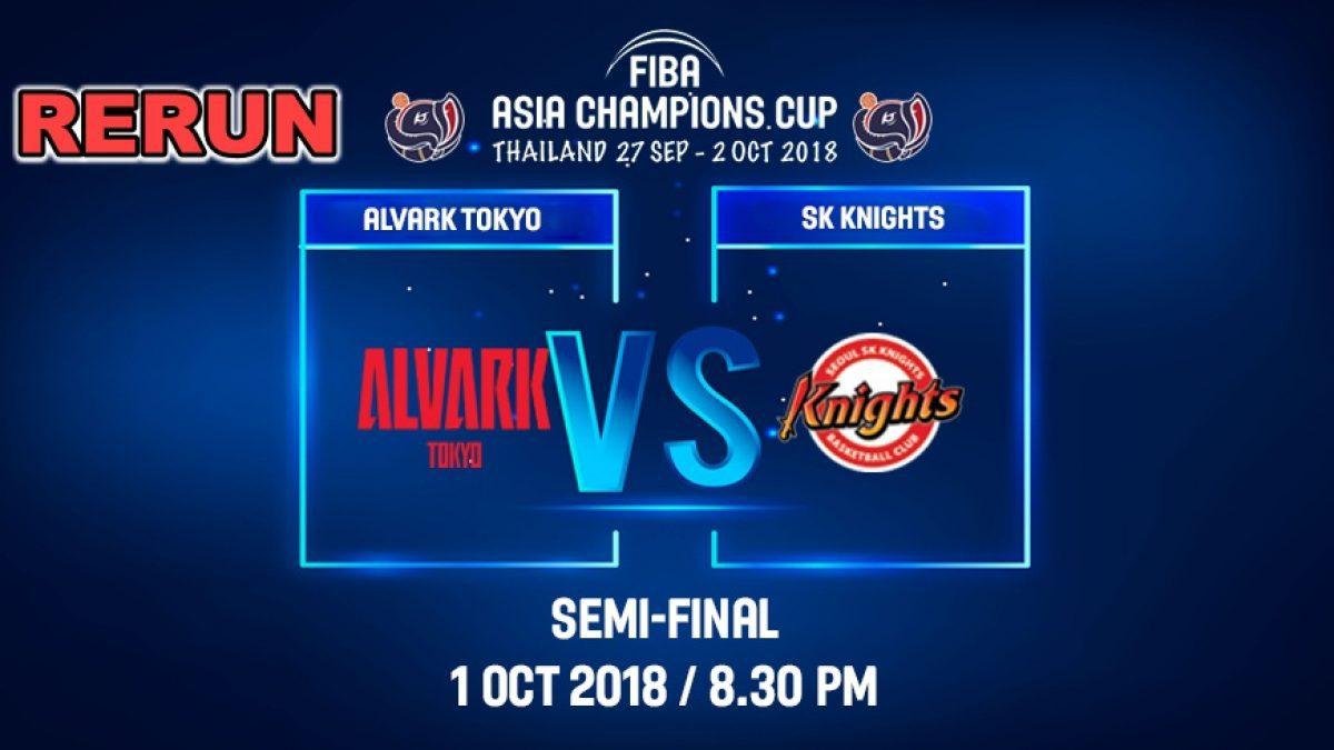 FIBA  Asia Champions Cup 2018 :SE-MI: Alvark Tokyo (JPN) VS SK Knight (KOR) 1 Oct 2018