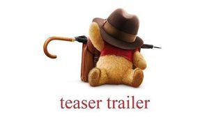 หมีพูห์ กลับมาหา คริสโตเฟอร์ โรบิน อีกครั้ง ในทีเซอร์แรก Christopher Robin