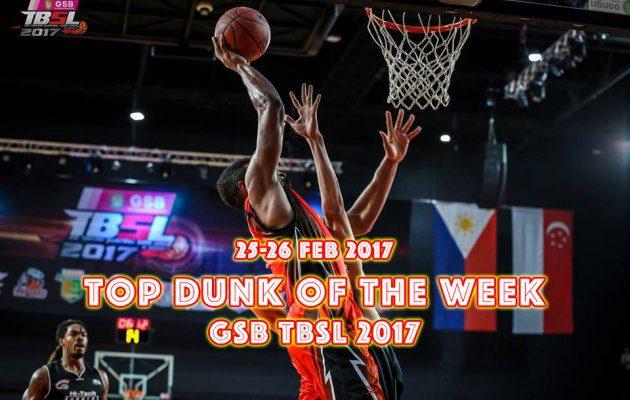 แป้นหักไม่หักมาดูกัน!!!`GSB TBSL2017 Top Dunk Of The Week 25-26/02/60