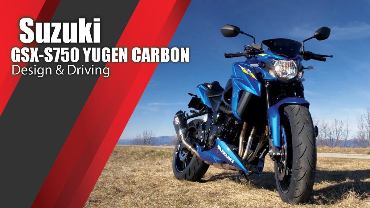 Suzuki GSX-S750 YUGEN CARBON Design & Driving
