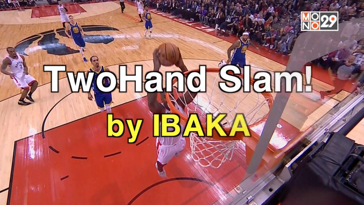 TwoHand Slam! by IBAKA
