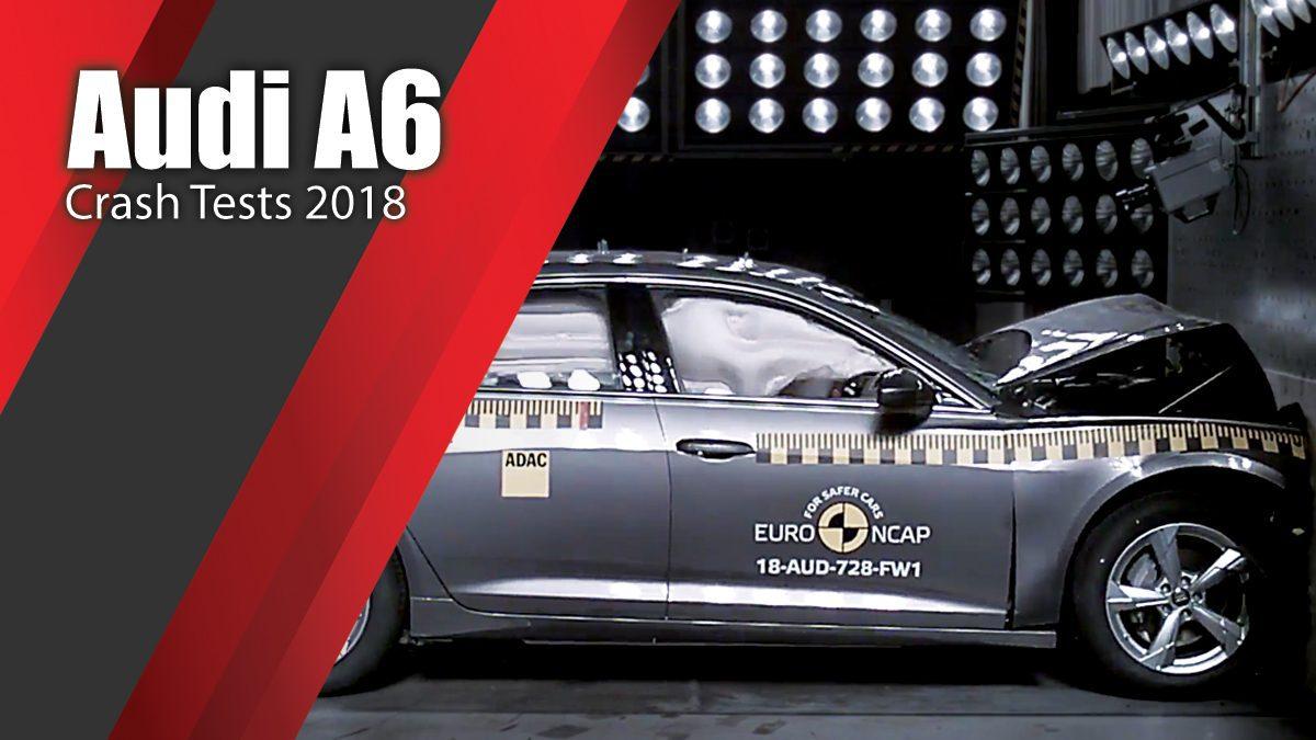 ท้าพิสูจน์ระบบรักษาความภัยของ Audi A6 - Crash Tests 2018