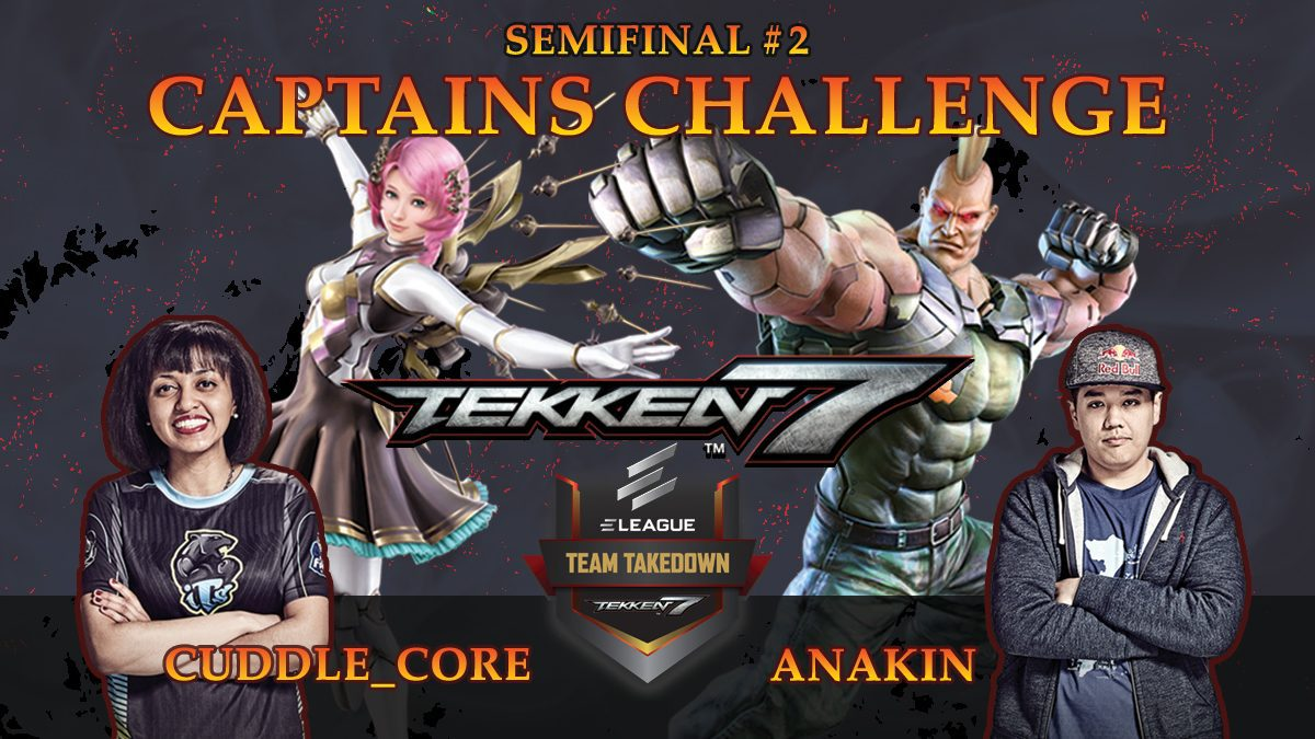 การแข่งขัน Tekken | Captains Challange ระหว่าง CUDDLE_CORE vs ANAKIN (semifinal#2)