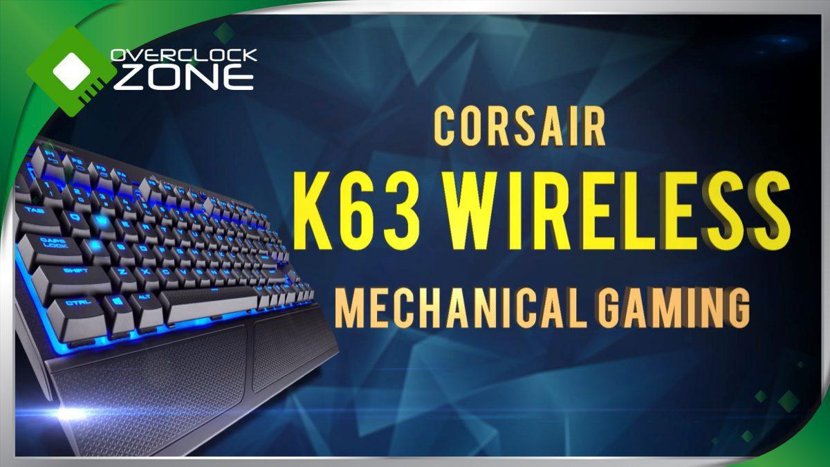 รีวิว CORSAIR K63 Wireless : เล่นเกมส์ได้ในแบบไร้สาย !