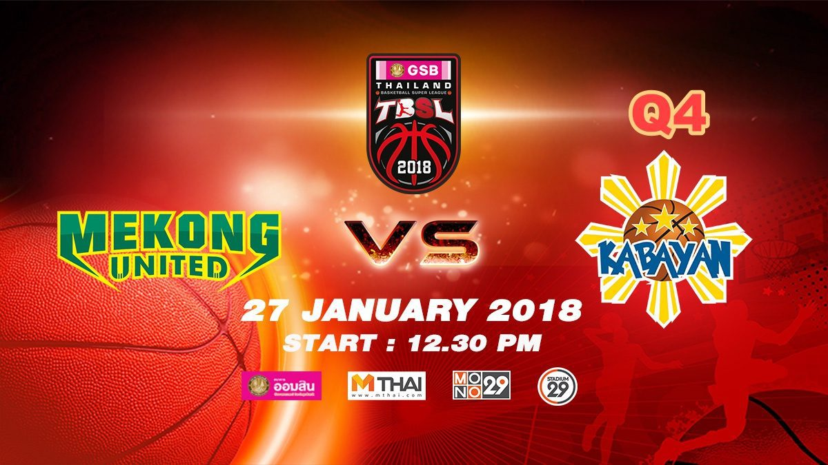 Q4 Mekong United  VS  Kabayan (PHI)  : GSB TBSL 2018 ( 27 Jan 2018)