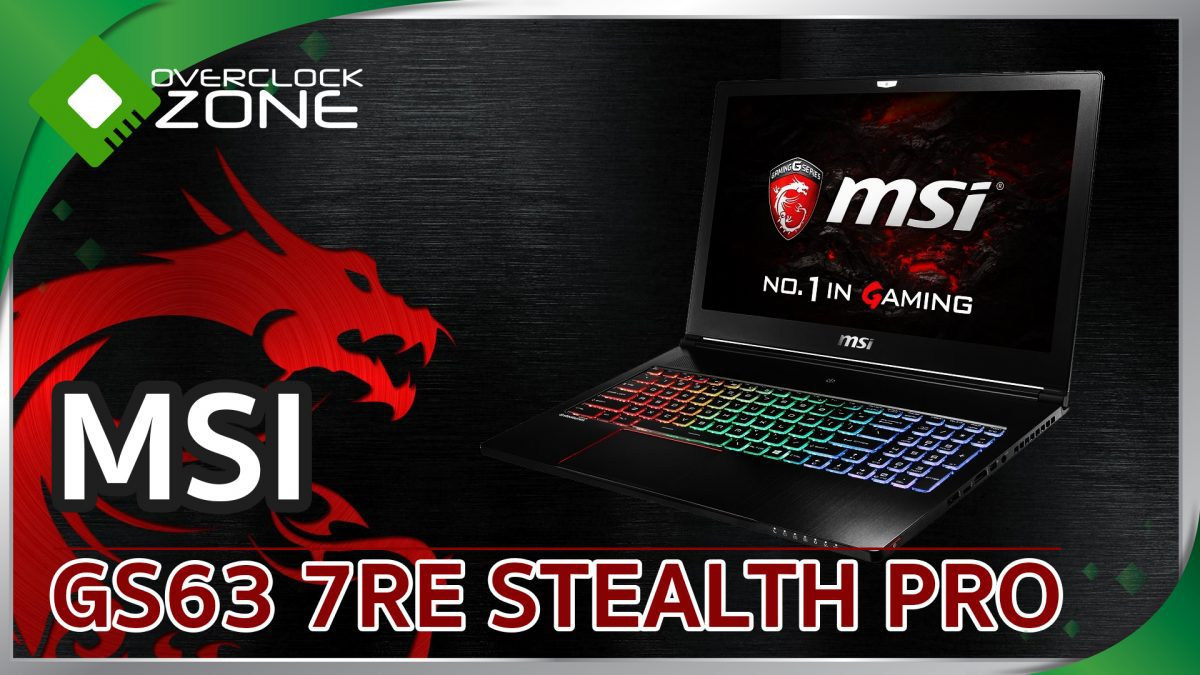 รีวิว MSI GS63 7RE Stealth Pro : Gaming Notebook