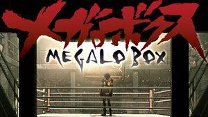 แนะนำ Megalo Box  อนิเมะยอดนักสู้บนสังเวียนมืดใต้ดิน!!