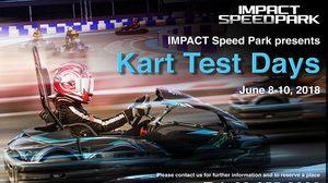อิมแพ็คเปิดสนามจัด Kart Test Days เชิญนักขับ โกคาร์ท ทดสอบสมรรถนะและฝึกทักษะความเร็ว