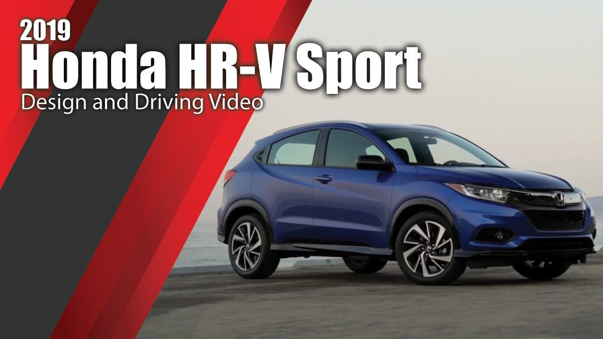 2019 Honda HR-V Sport - Design and Driving Video