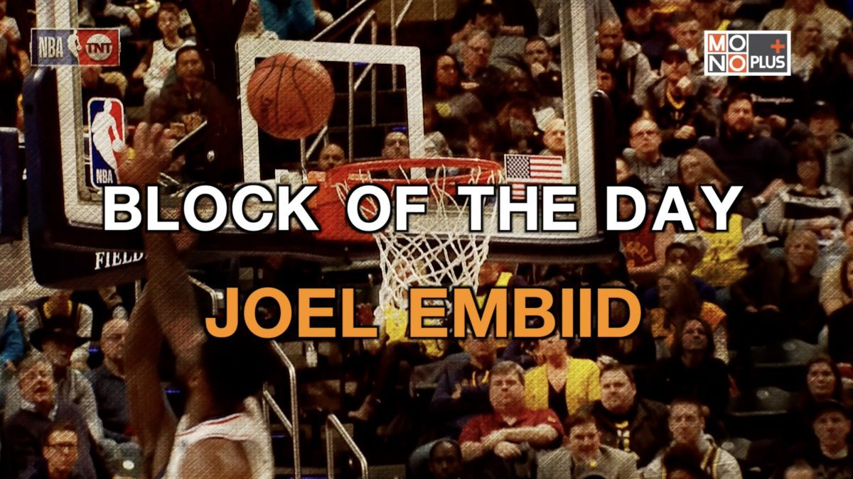 BLOCK OF THE DAY JOEL EMBIID
