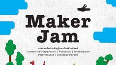 Maker Jam เทศกาลนักประดิษฐ์และนักสร้างสรรค์