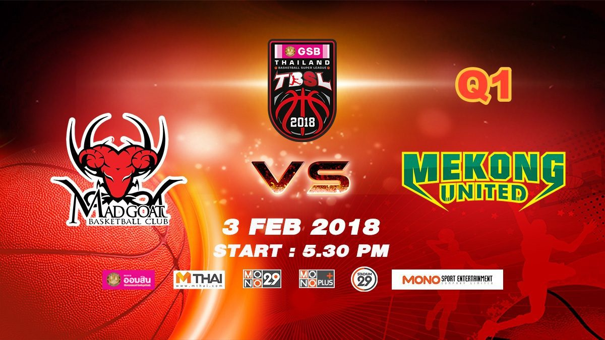 Q1 Madgoat (THA) VS Mekong Utd.  : GSB TBSL 2018 ( 3 Feb 2018)