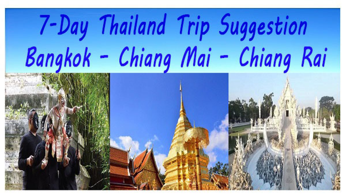7- Day Thailand Trip Suggestion – Bangkok – Chiang Mai – Chiang Rai