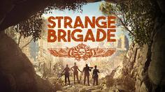 เปิดตัวเกมใหม่ Strange Brigade จากผู้สร้างเกมยิงไข่!! ในตำนานอย่าง Sniper Elite