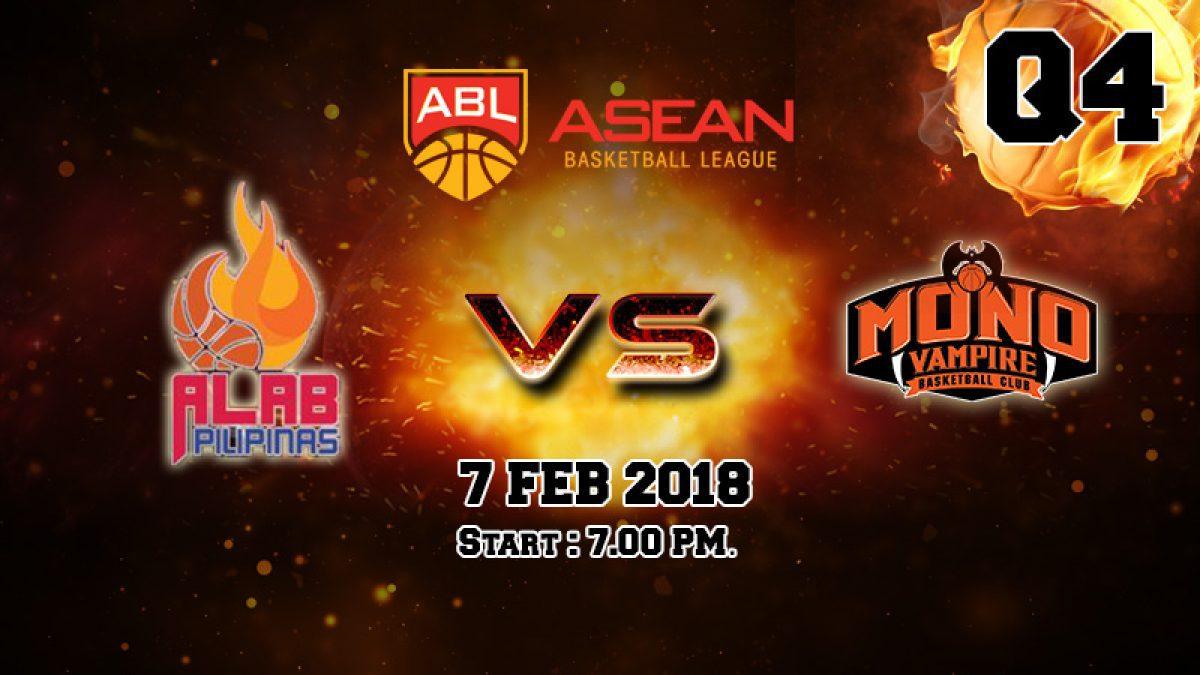 Q4 การเเข่งขันบาสเกตบอล ABL2017-2018 :  Alab Pilipinas (PHI) VS Mono Vampire (THA) 7 Feb 2018