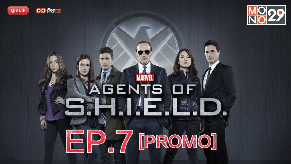 Agents of S.H.I.E.L.D. ชี.ล.ด์. ทีมมหากาฬอเวนเจอร์ส ปี 1 EP.7 [PROMO]