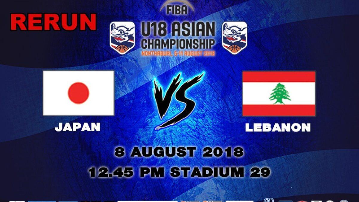 FIBA U18 Asian Championship 2018 : Japan VS Lebanon (8 Aug 2018)