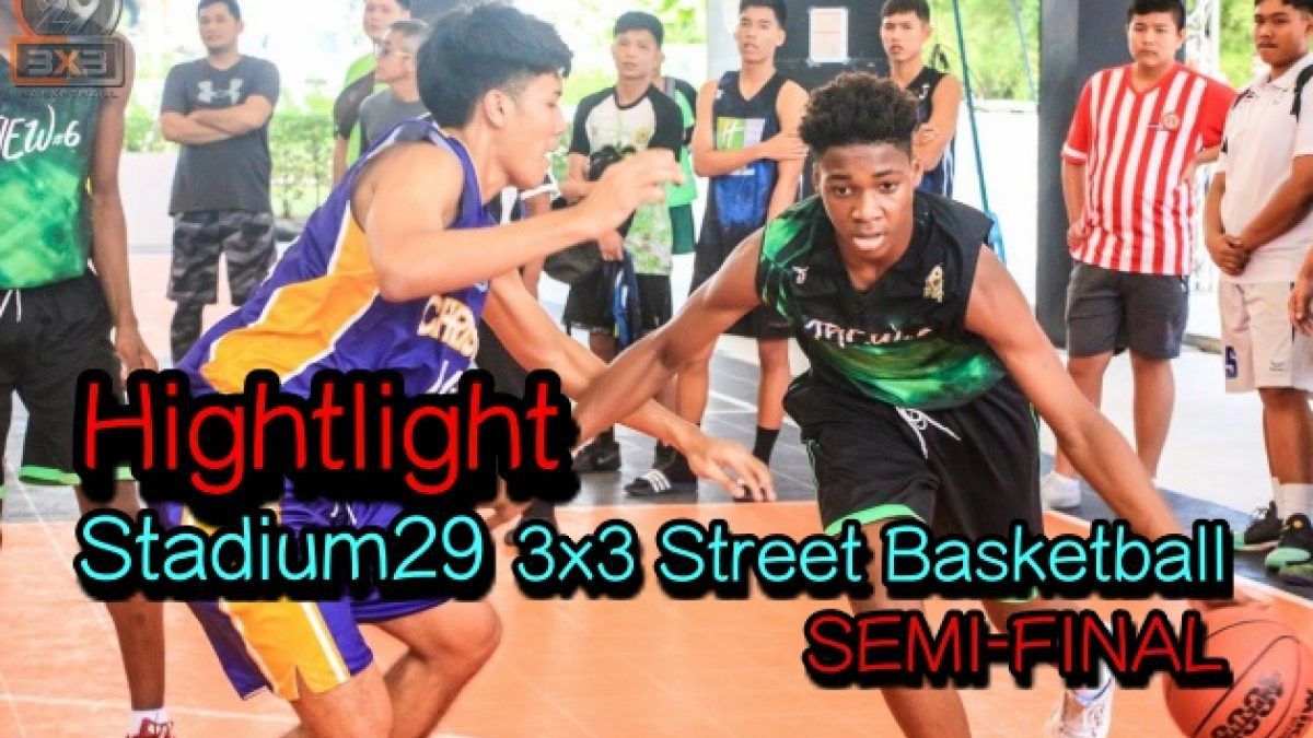 Highlight Stadium29 3x3 Street Basketball Semi Final (2)