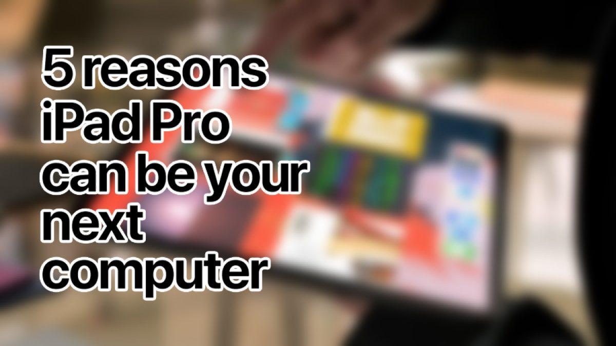 โฆษณาใหม่ iPad Pro 2018 ชี้ 5 เหตุผลที่ทำให้ใช้งานแทนคอมพิวเตอร์ทั่วไปได้
