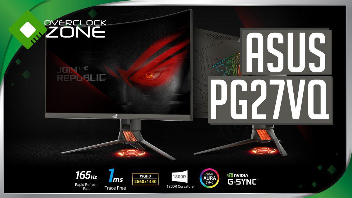 """รีวิว ASUS ROG SWIFT PG27VQ : 27"""" Curved 2K 165Hz G-Sync Monitor"""