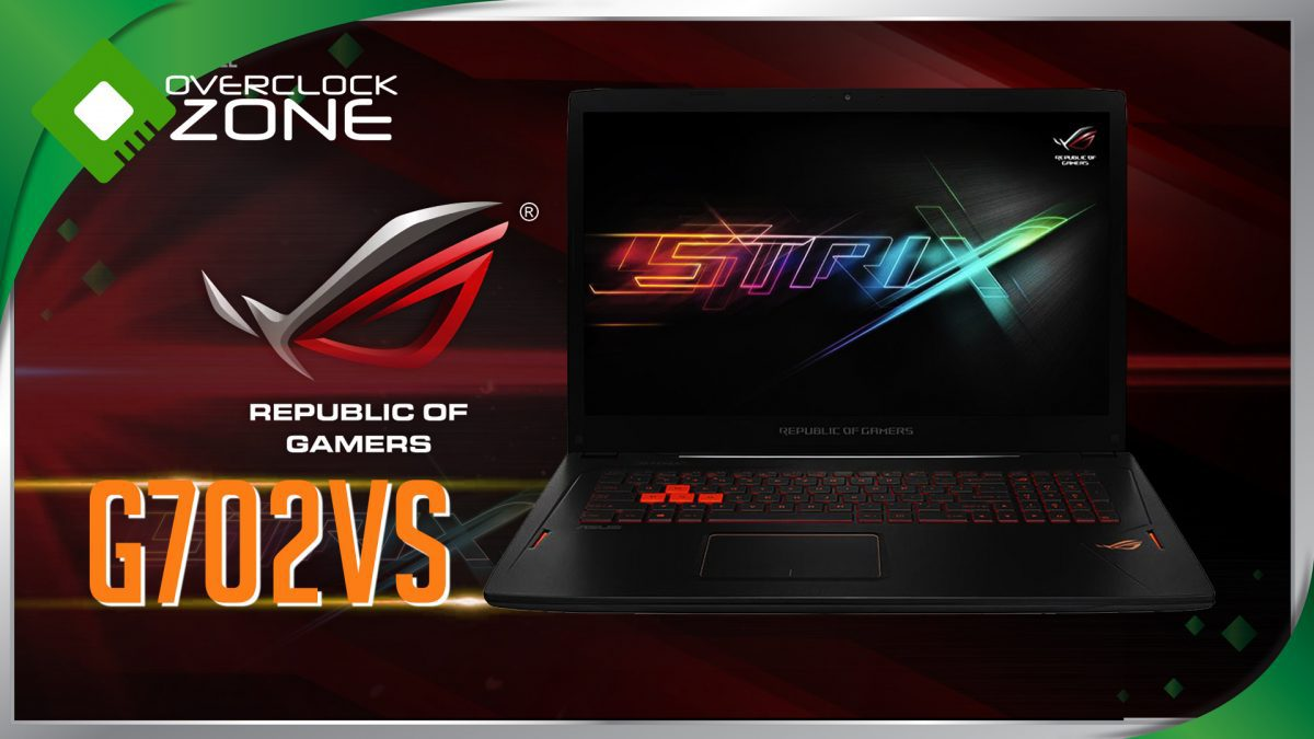 รีวิว ASUS ROG STRIX G702VS : 120Hz / Intel Core i7 / GTX1070 Gaming Notebook