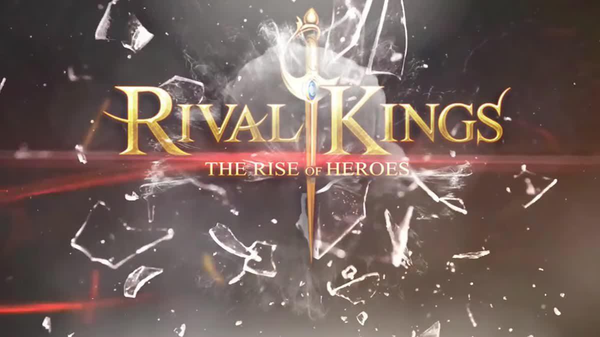 Rival Kings The Rise of Heroes มหากาพย์เกมวางแผนสุดยิ่งใหญ่!!
