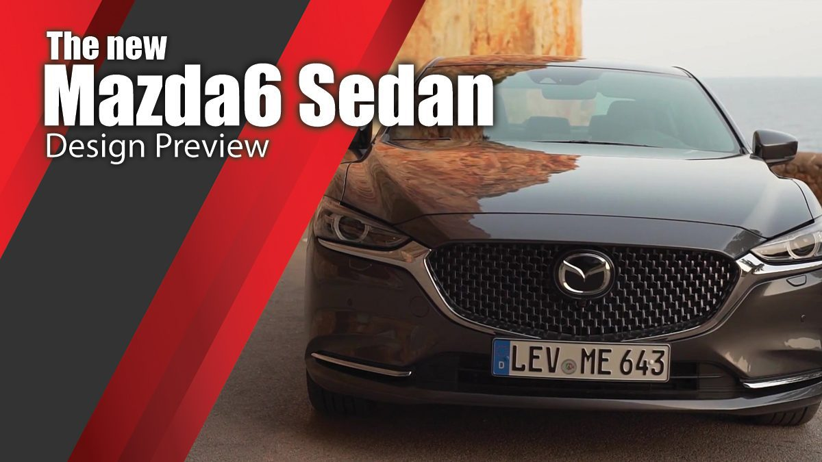 The new Mazda6 Sedan Design Preview