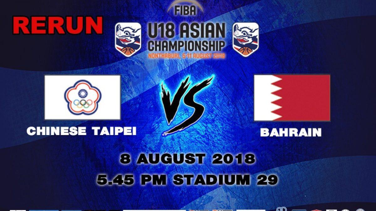 FIBA U18 Asian Championship 2018 : Chinese Taipei VS Bahrain (8 Aug 2018)