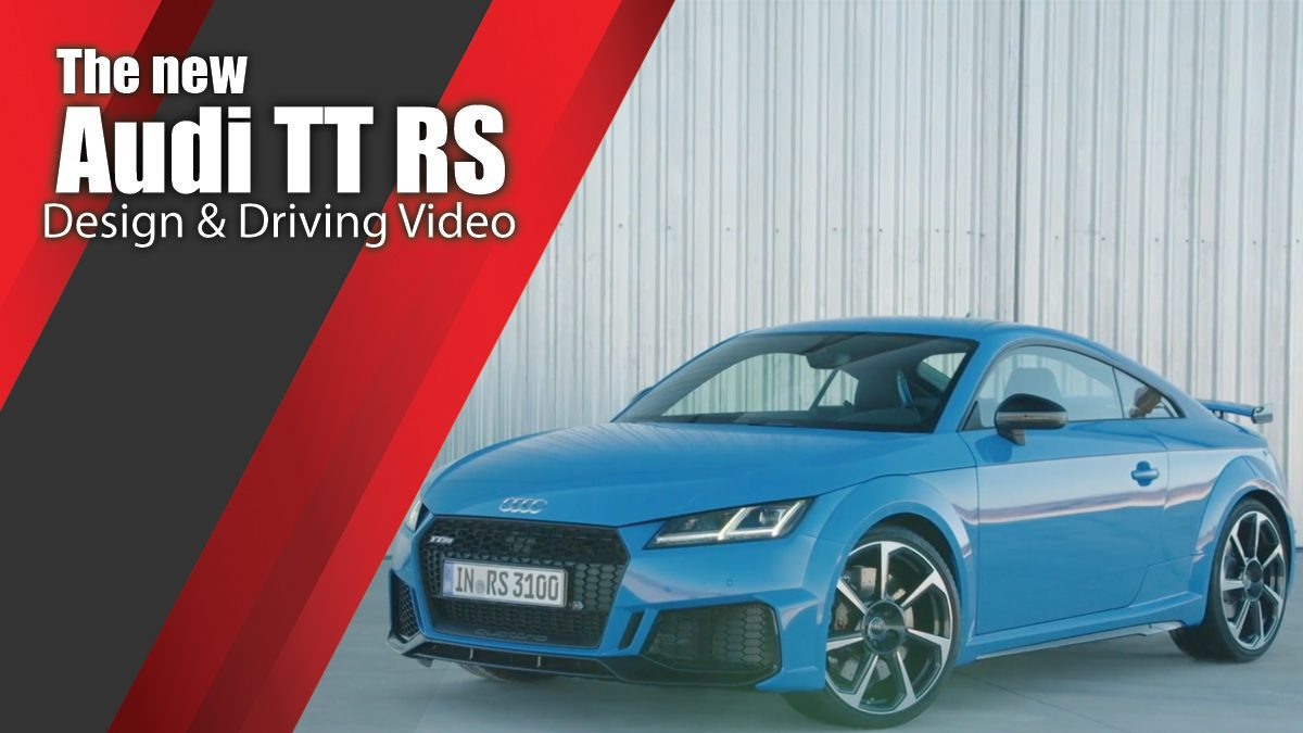The new Audi TT RS - Design & Driving Video
