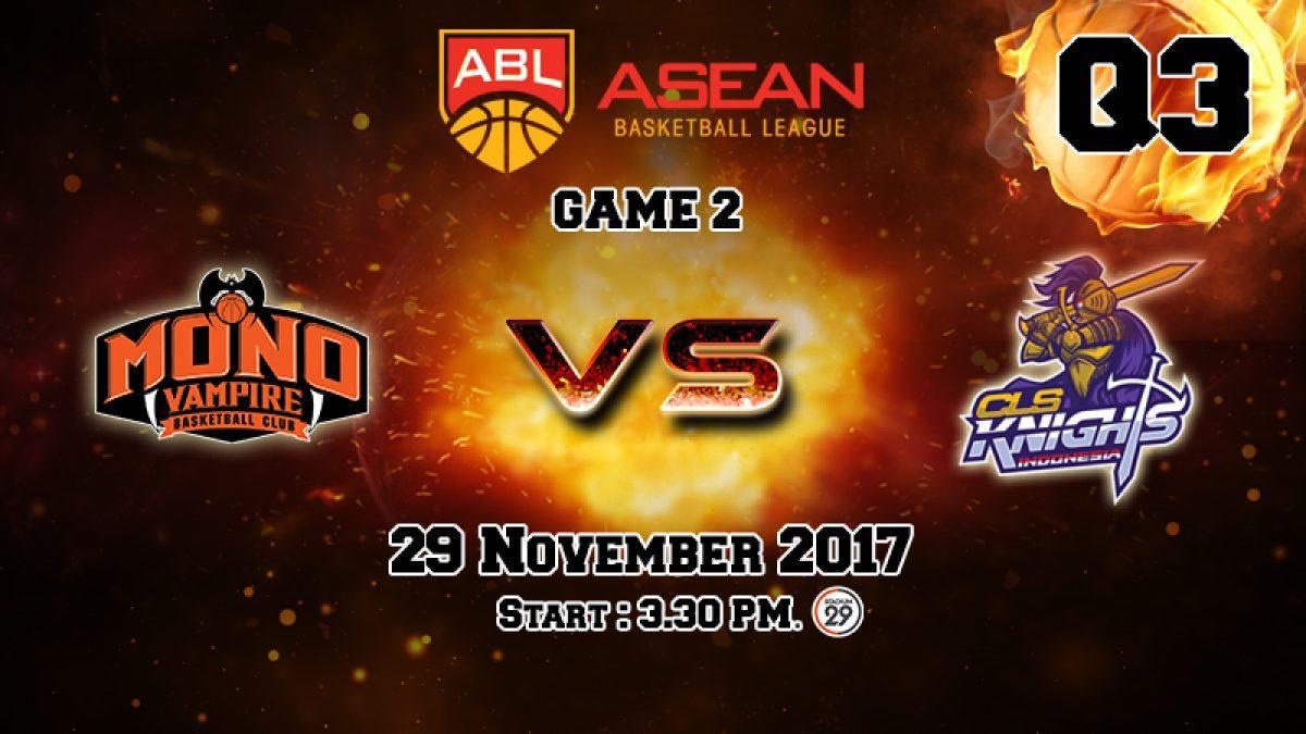 การเเข่งขันบาสเกตบอล ABL2017-2018 : Mono Vampire (THA) VS CLS Knights (IND) Q3 (29 Nov 2017)