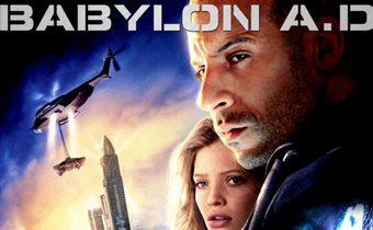 Babylon A.D. บาบิลอน เอ.ดี. ภารกิจดุ กุมชะตาโลก