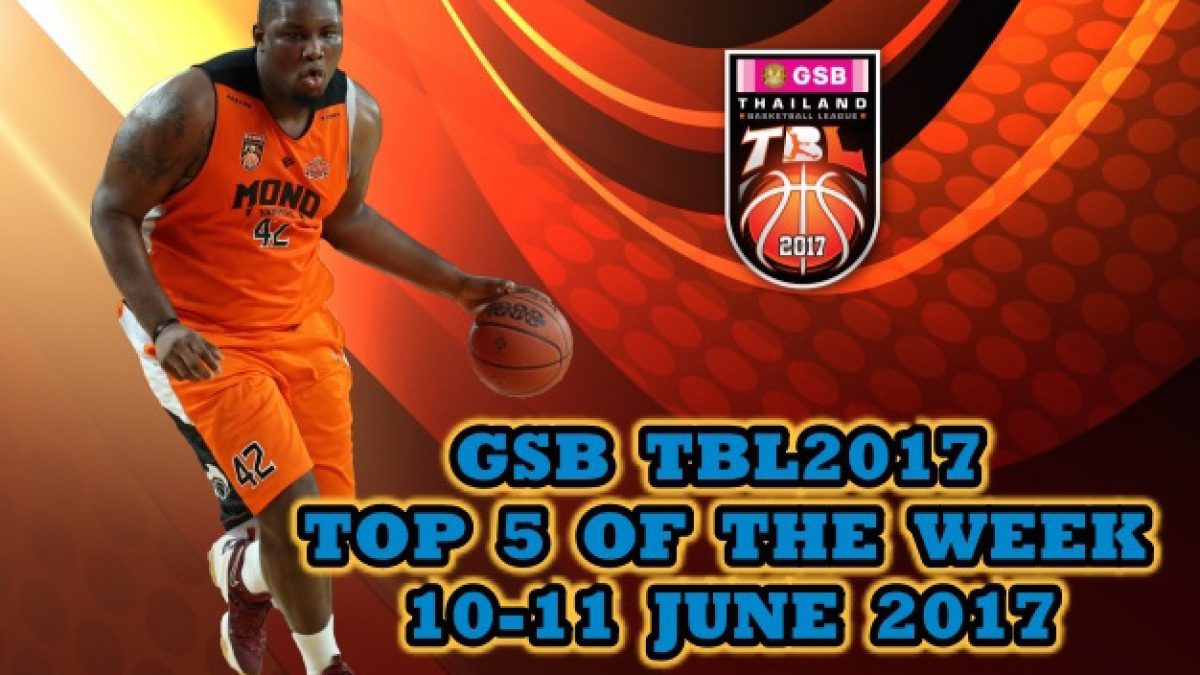 GSB TBL2017 TOP 5 OF THE WEEK 10-11 JUNE 2017