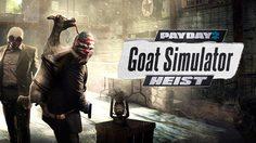 PAYDAY 2 อัพเดตใหม่ ส่งแพะป่วนเมือง Goat Simulator ร่วมภารกิจ
