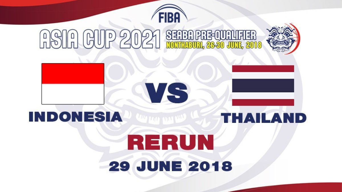 บาสเกตบอล FIBA ASIA CUP 2021 SEABA PRE-QUALIFIER : Indonesia  VS  Thailand  (29 June 2018)