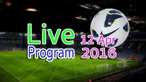 โปรแกรมบอลวันนี้ วันอังคารที่ 12 เมษายน 2559
