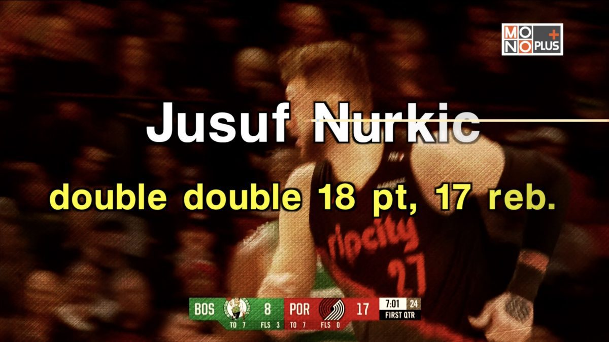 Jusuf Nurkic  double double  18 pt  17 reb