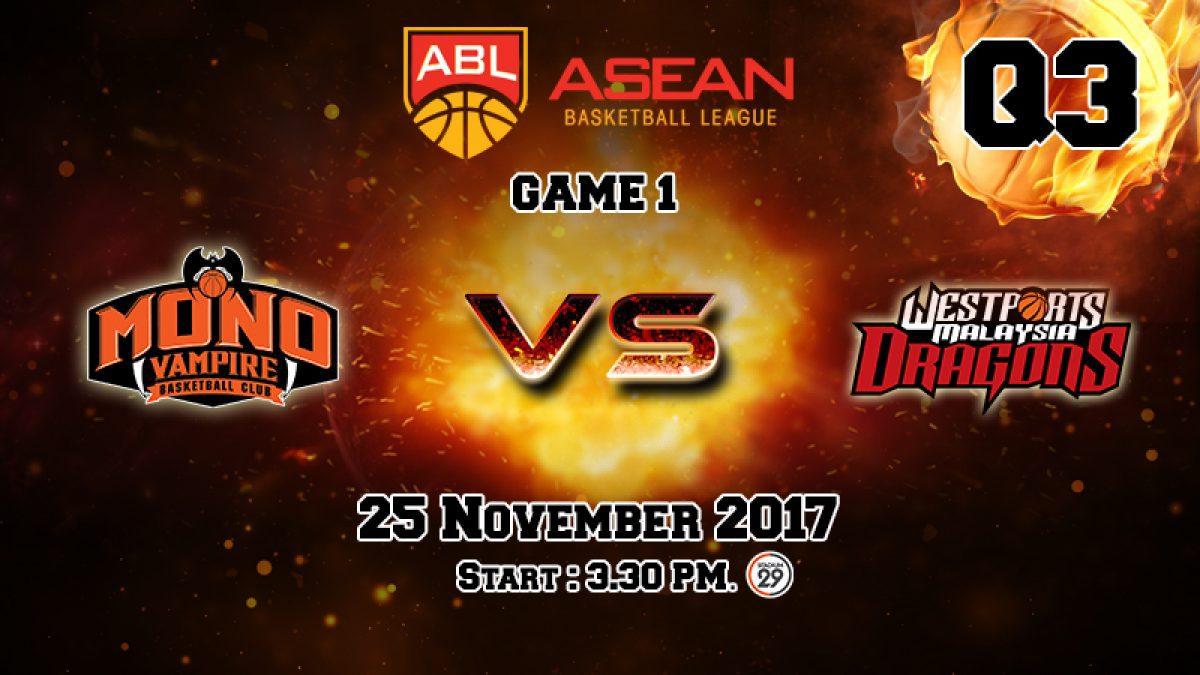 การเเข่งขันบาสเกตบอล ABL2017-2018 : Mono Vampire (THA) VS Dragons (MAS) Q3 (25 Nov 2017)