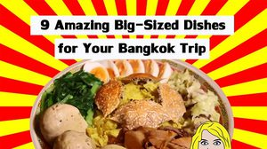 9 Amazing Big-Sized Dishes for Your Bangkok Trip