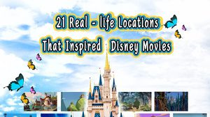 21 Real-life Locations That Inspired Disney Movies