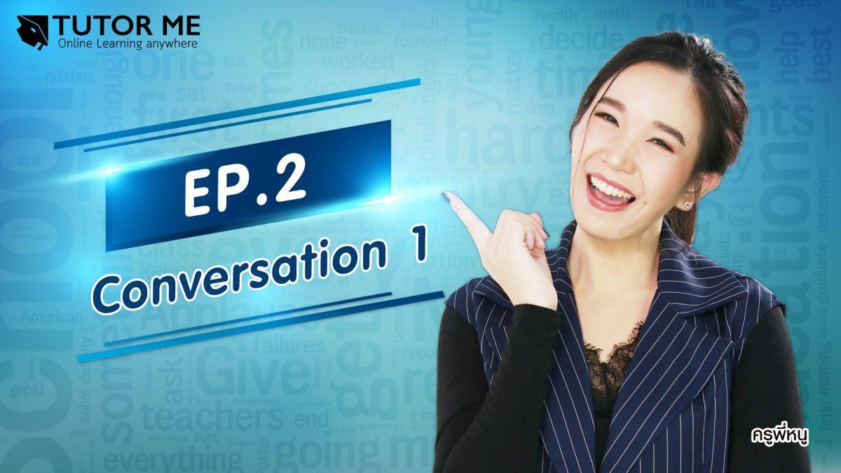 EP 2 Conversation 1