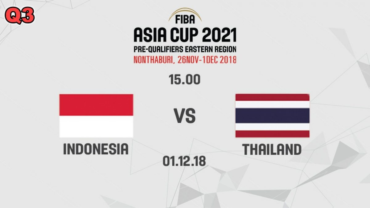 Q3 บาสเกตบอล FIBA ASIA CUP 2021 PRE-QUALIFIERS : INDONESIA  VS  THAILAND (1 DEC 2018)