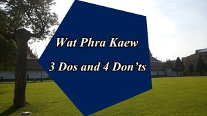 Wat Phra Kaew: 3 Dos and 4 Don'ts
