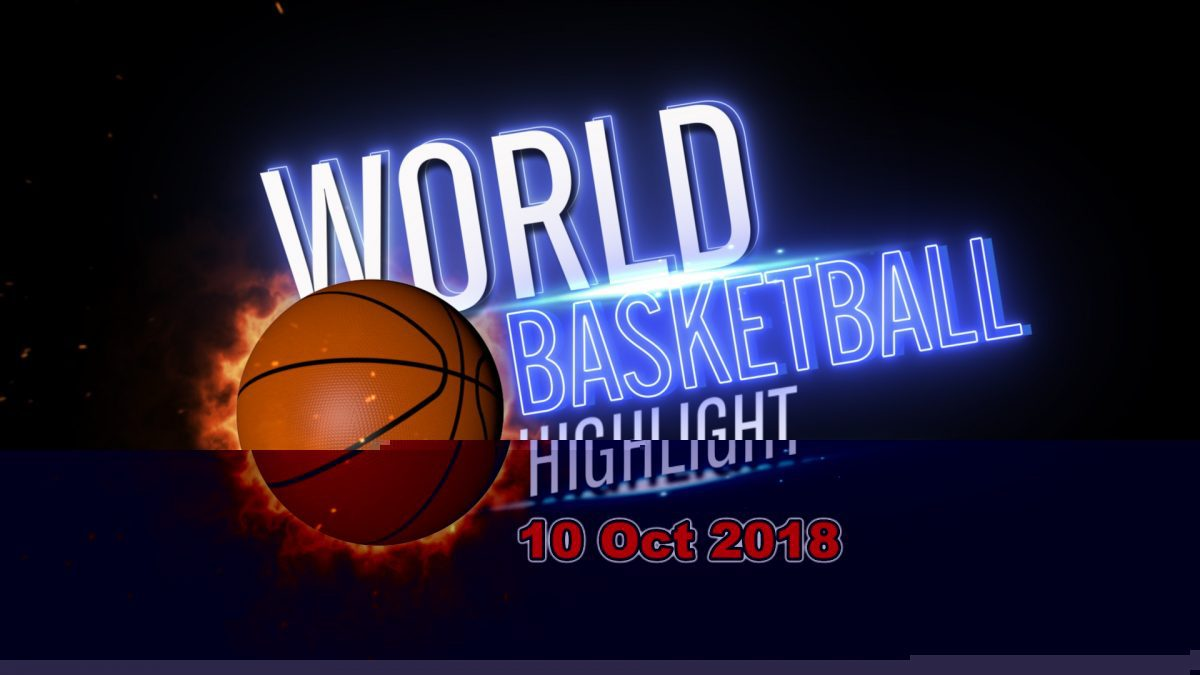 รายการ World Basketball Highlight 10-11-2018