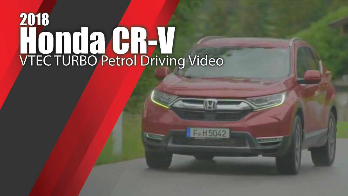 2018 Honda CR-V VTEC TURBO Petrol Driving Video