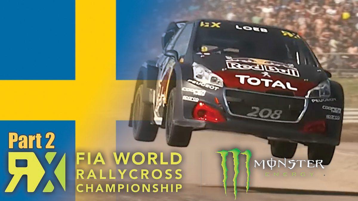 FIA World Rallycross Championship 2018 | การแข่งขันรถแรลลี่ ประเทศสวีเดน (Part2)